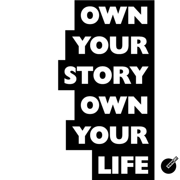 OWN YOUR STORY OWN YOUR LIFE Womenu0027s T Shirt   OWN IT!